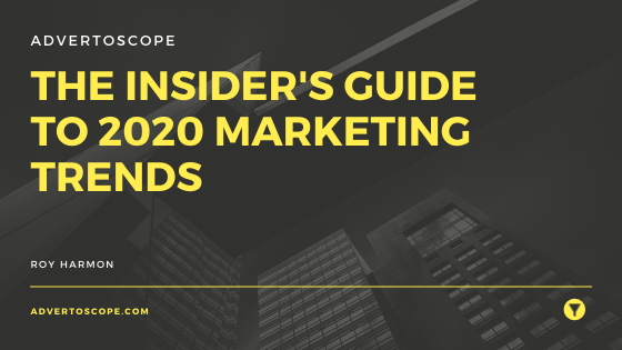 Insider's Guide to 2020 Marketing Trends